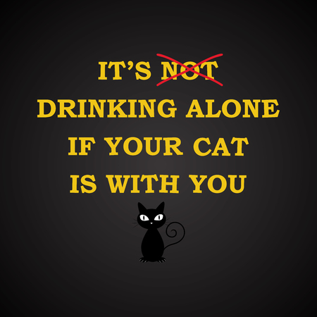 alone: Drinking alone - funny inscription template Illustration