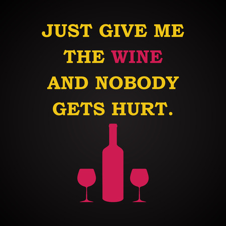 wine background: Give me the wine - funny inscription template Illustration