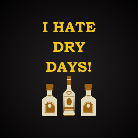I hate dry days - funny inscription template