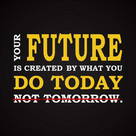 motivation: Future - do it today - motivational template Illustration