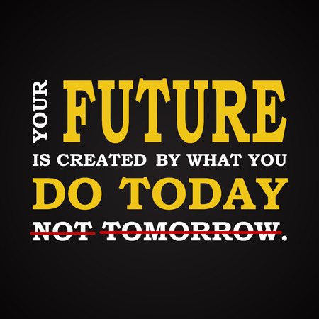 Future - do it today - motivational template Vectores