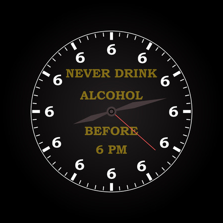 Never drink alcohol - funny inscription template