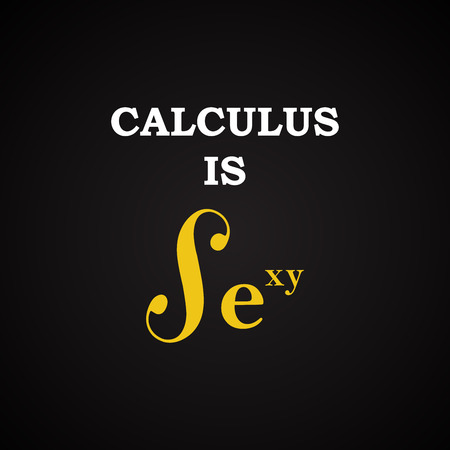 Calculus is sexy - funny inscription template