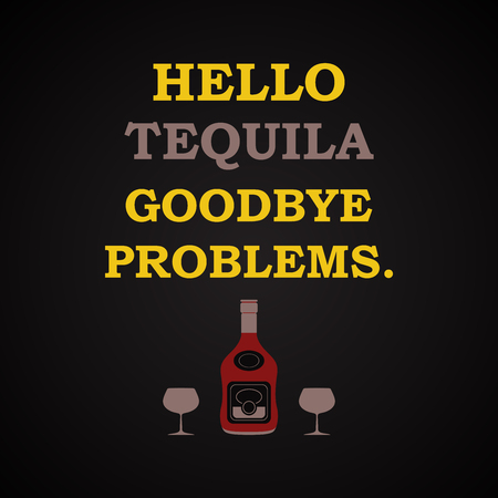 Problems tequila Hello goodbye - funny inscription template 向量圖像