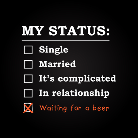 status: My status waiting for a beer - funny inscription template