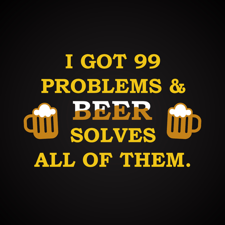 solves: I got beer and Problems Solves All of them - funny inscription template