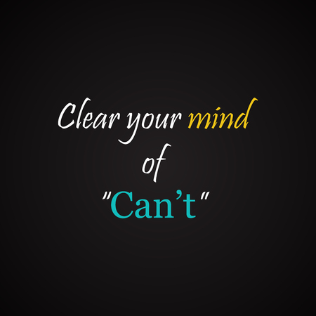 can not: Clear your mind of Can not - motivational inscription template Illustration