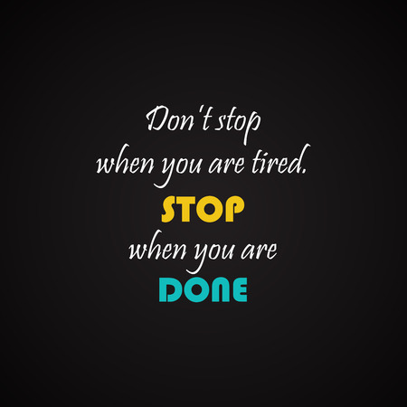opportunity sign: Stop When you are done - motivational inscription template