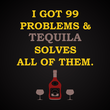 solves: I got Solves Problems and tequila All of them - funny inscription template Illustration