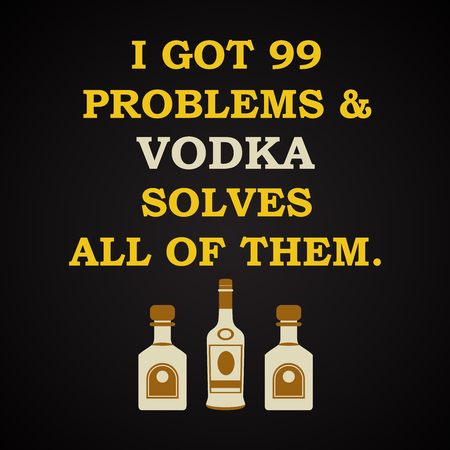 of them: I got Solves Problems and vodka All of them - funny inscription template Illustration