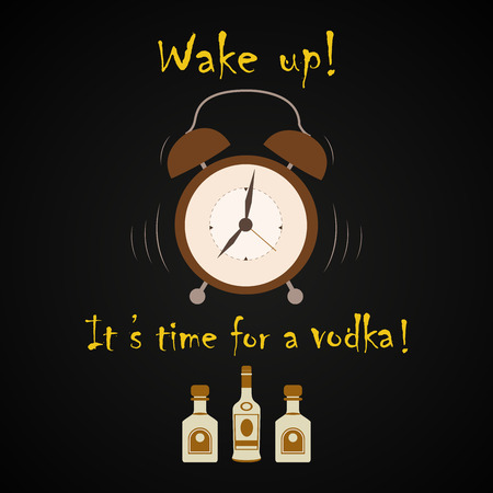 It's time for the vodka - funny inscription template