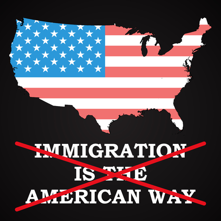USA - Immigration is not the american way Illustration
