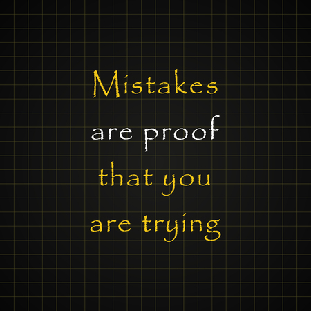 proof: Mistakes are proof That You are Trying - funny inscription template