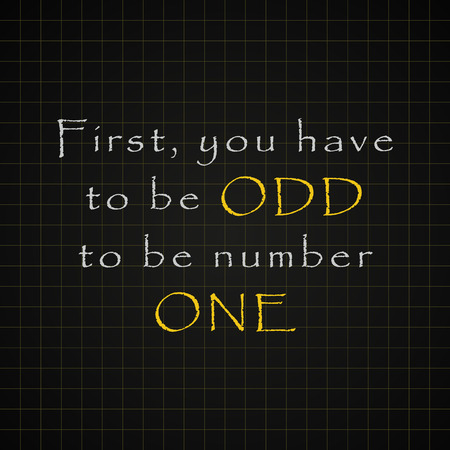 You have to be odd to be number one - funny inscription template Illustration