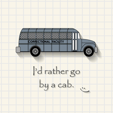 prison facility: Id Rather Go by cab - funny prison bus inscription template mathematical squares on paper