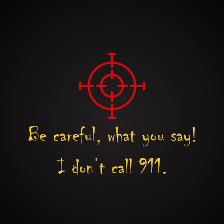 I do not call 911 - funny inscription template 矢量图像