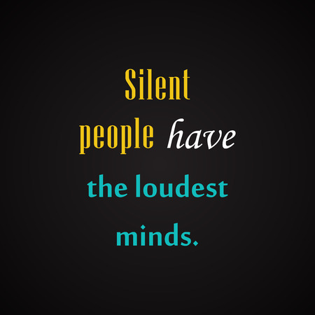 silent: Silent people have the Loudes minds. - Motivational inscription template Illustration
