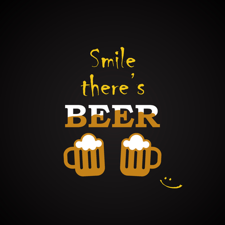 Smile there is a beer funny inscription template. Illustration