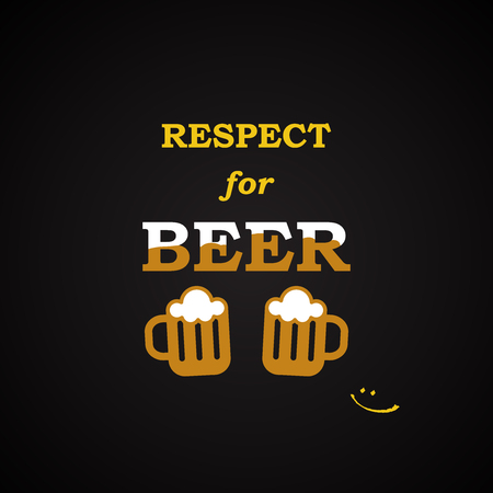 Respect for beer - funny inscription template Illustration
