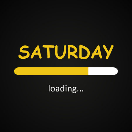Saturday loading - funny inscription template based on week days Stock Illustratie