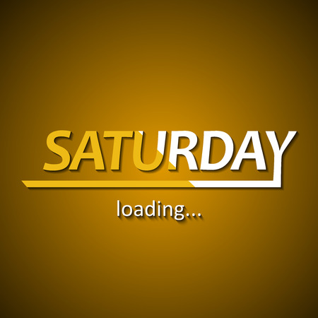 Saturday loading - funny inscription template based on week days Vectores