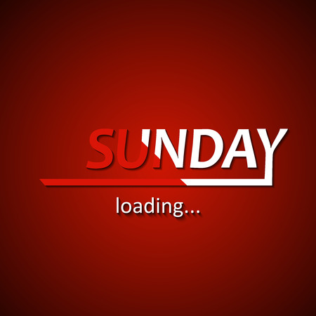 Sunday loading - funny inscription template based on week days