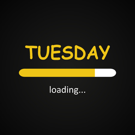 Tuesday loading - funny inscription template based on week days Stock Illustratie