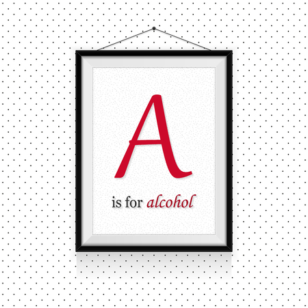 Alcohol expressions ABC in frame hanged on the wall - A letter is for alcohol Ilustração