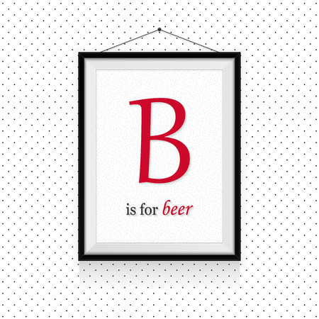 Alcohol expressions ABC in frame hanged on the wall - B letter is for beer Ilustração