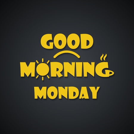 Good morning Monday - funny inscription template