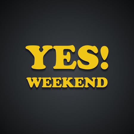 OUI Week-end - Citations de week-end - Conception de modèle d'inscription drôle Vecteurs