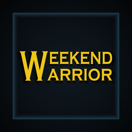 Weekend warrior - funny inscription template