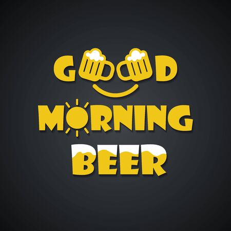 Beer quotes. Good morning beer - funny inscription template