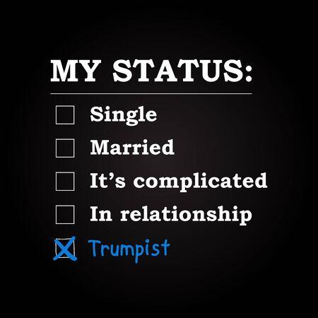 My status - Trumpist (Donald Trump fan) - funny inscription template Illustration