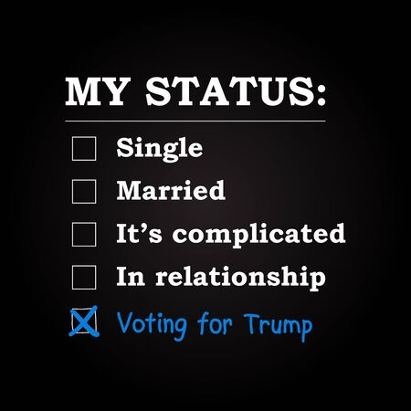 My status - Voting for Trump - funny inscription template Illustration