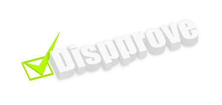 disapprove: Disapproved 3d Text