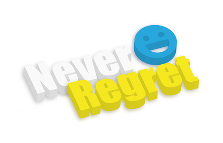 regret: Happy Smiley Never Regret Text