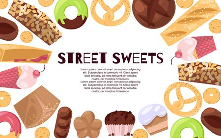Street sweets banner vector illustration. Candies of different cuisines such as ice cream, donuts, cupcakes, dessert, cakes and french bread. Cookies and buiscits with glaze.