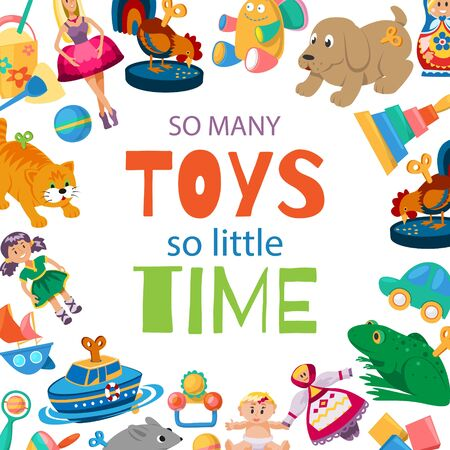 Toys for baby to play vector illustration. Toyshop poster with frame of kids toys. Cars, dolls, animal clock work, rattles with text isolated on white background.