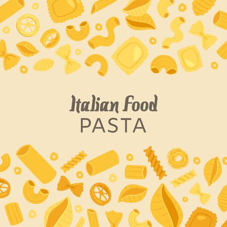 Italian food pasta with different types fusilli, spaghetti, ravioli and macaroni poster vector illustration. Italian food cuisine restaurant, cooking pasta course background.
