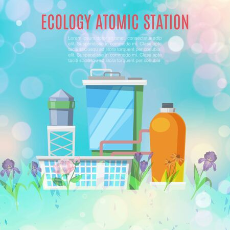 Ecology atomic station and environmental conservation concept with plants, factory, nuclear stations vector illustration. Ecological plant station poster on blur background with flowers.
