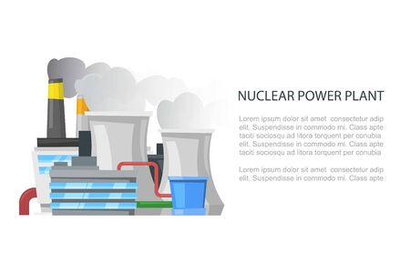 Nuclear power plant, industrial fabrics non-renewable energy sources cartoon vector illustration. Isolated nuclear power plant with text and typography.