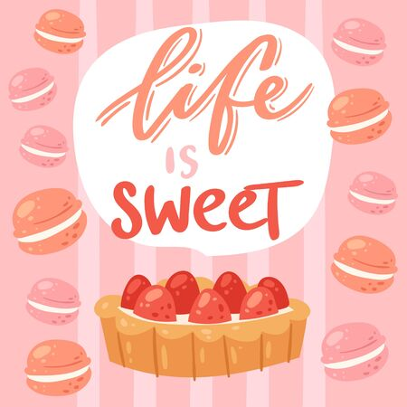 Sweet cake and macaroons and quote text Life is Sweet vector illustration. Sweet pink pastry cookies poster and postcard. Macaroon and cakes background. Vecteurs