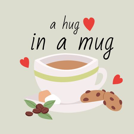 Cup of coffee cartoon vector illustration with quote a hug in a mug. Coffee beverage mug, cup of espresso or mocha or latte with cookies and coffee beans for cafe poster or postcard design.
