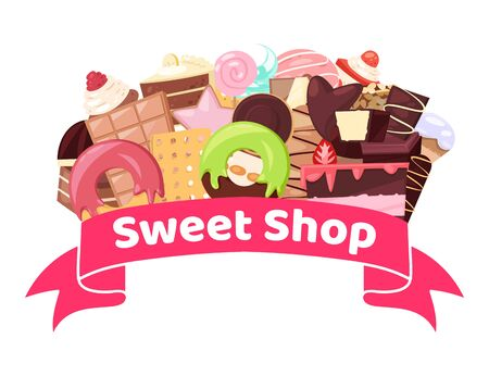 Sweet shop vector illustration with badge banner with candies, cakes, bakery and pastry. Pastry dessert sweet shop with cake, vanilla cream cupcake, muffin, chocolates and donut isolated on white. Vecteurs