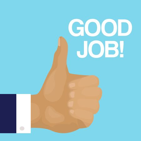 Thumb up vector illustration with Good job text on blue background placard. Finger up cartoon human hand or arm image. Web banner or print poster for good work. Like symbol.