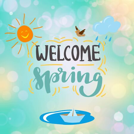 Welcome Spring lettering of warm season on defocused blue background, invitation, banner with shining sun, cloud and puddle with paper ship vector illustration. Spring background with lettering.