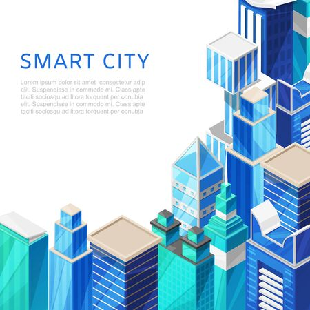 Isometric smart city with skyscrapers cityscape vector illustration poster. Urban background with isometric futuristic skyscrapers smart city. Modern business centers or offices perspective.