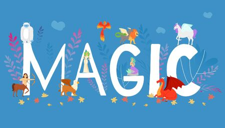 Mythical, mythological creates, magic animals - unicorn, jackalope, phoenix, pegasus, cerberus, griffon, dragon cartoon vector illustration. Magical animals on big letters says magic.
