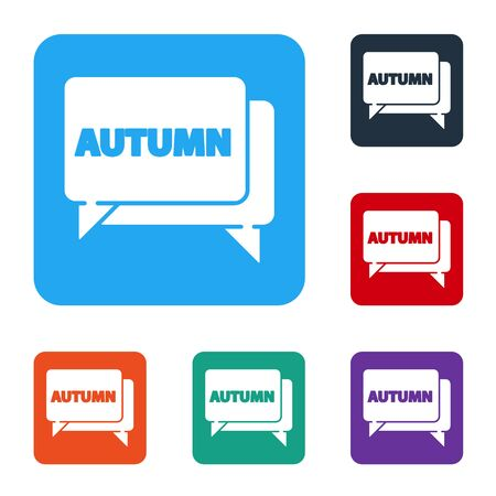 White Speech bubble with text autumn icon isolated on white background. Set icons in color square buttons. Vector Illustration